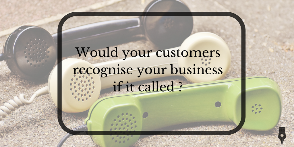 Would your customers recognise your business if it called?