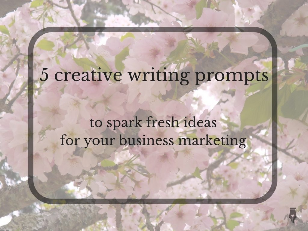 5 creative writing prompts to spark fresh ideas for your business marketing