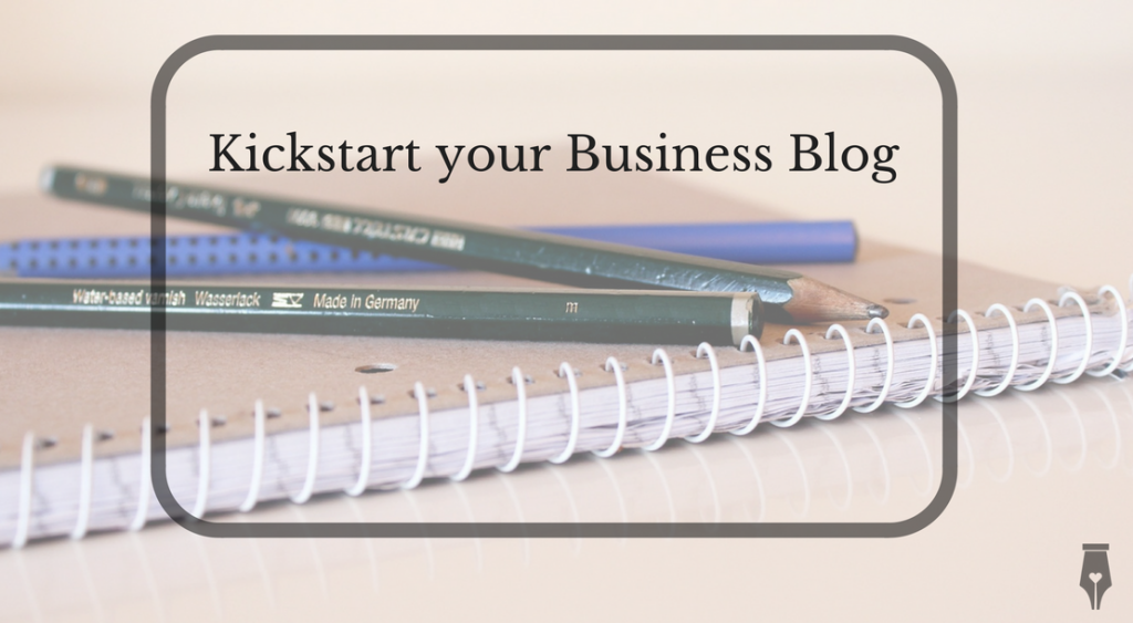 Kickstart your Business Blog
