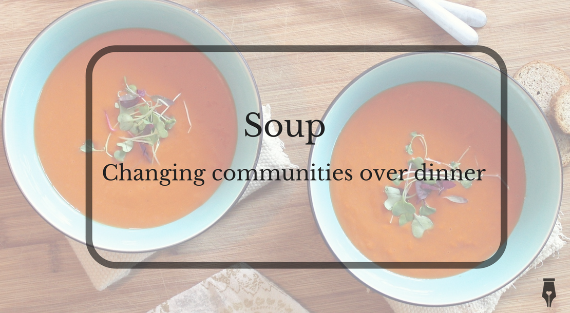 Soup - changing communities over dinner